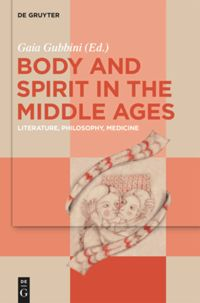 Body and Spirit in the Middle Ages (upcoming)
