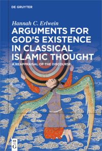 Arguments for God's Existence in Classical Islamic Thought