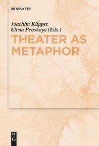 Theater as Metaphor (upcoming)