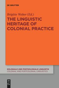 The Linguistic Heritage of Colonial Practice