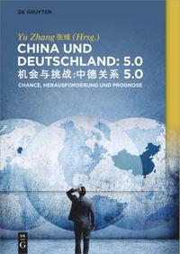 China und Deutschland: 5.0 机会与挑战:中德关系 5.0
