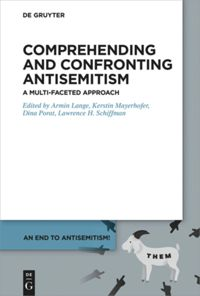 Volume 1 Comprehending and Confronting Antisemitism