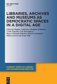 Libraries, Archives and Museums as Democratic Spaces in a Digital Age