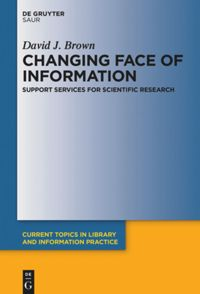 Changing Face of Information: Support Services for Scientific Research