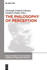 The Philosophy of Perception: Proceedings of the 40th International Ludwig Wittgenstein Symposium Book Cover