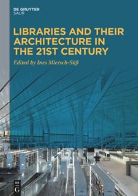 Libraries and Their Architecture in the 21st Century