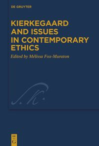 Kierkegaard and Issues in Contemporary Ethics