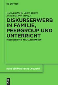 Diskurserwerb in Familie, Peer-Group und Unterricht