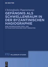 book: Gefängnis als Schwellenraum in der byzantinischen Hagiographie