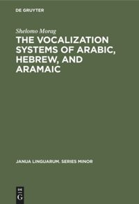 The Vocalization Systems of Arabic, Hebrew, and Aramaic