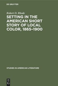 Setting in the American Short Story of Local Color, 1865–1900