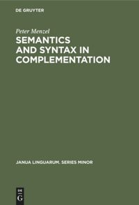 Semantics and Syntax in Complementation