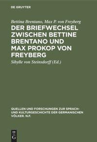 Der Briefwechsel zwischen Bettine Brentano und Max Prokop von Freyberg