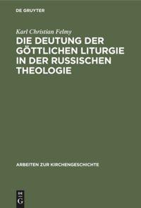 Die Deutung der Göttlichen Liturgie in der russischen Theologie