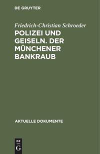 Polizei und Geiseln. Der Münchner Bankraub