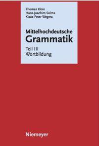 Mittelhochdeutsche Grammatik - Teil III Wortbildung