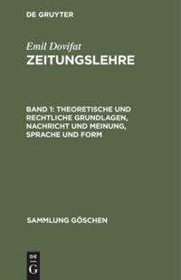 Zeitungslehre. Band 1. Theoretische und rechtliche Grundlagen, Nachricht und Meinung, Sprache und Form