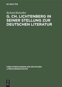 G. Ch. Lichtenberg in seiner Stellung zur deutschen Literatur