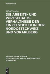 Die Arbeits- und Wirtschaftsverhältnisse der Einzelsticker in der Nordostschweiz und Vorarlberg