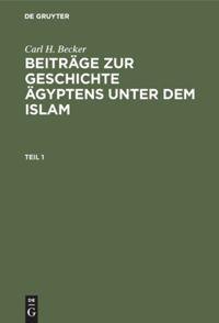 Beiträge zur Geschichte Ägyptens unter dem Islam. Teil 1