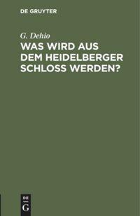 Was wird aus dem Heidelberger Schloß werden?