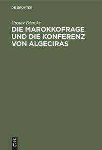 Die Marokkofrage und die Konferenz von Algeciras