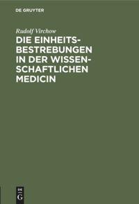 Die Einheitsbestrebungen in der wissenschaftlichen Medicin