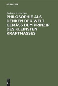 Philosophie als Denken der Welt gemäß dem Prinzip des kleinsten Kraftmaßes