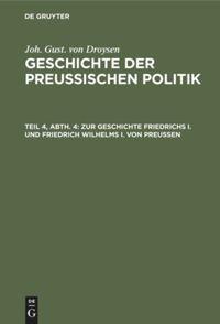Zur Geschichte Friedrichs I. und Friedrich Wilhelms I. von Preußen