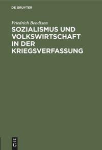 Sozialismus und Volkswirtschaft in der Kriegsverfassung