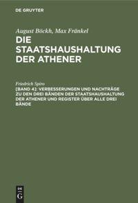 Die Staatshaushaltung der Athener. Band 4. Verbesserungen und Nachträge
