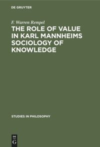 The role of value in Karl Mannheims sociology of knowledge
