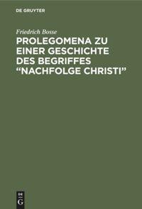 """Prolegomena zu einer Geschichte des Begriffes """"Nachfolge Christi"""""""