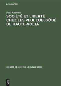 Société et liberté chez les Peul Djelgôbé de Haute-Volta