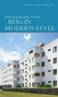 Housing Estates in the Berlin Modern Style