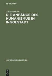 Die Anfänge des Humanismus in Ingolstadt