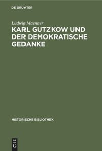 Karl Gutzkow und der demokratische Gedanke