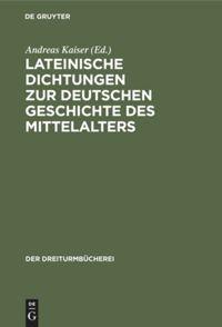 Lateinische Dichtungen zur deutschen Geschichte des Mittelalters