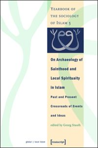 Test Cover Image of:  On Archaeology of Sainthood and Local Spirituality in Islam
