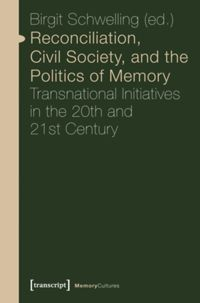 Test Cover Image of:  Reconciliation, Civil Society, and the Politics of Memory