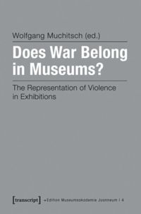 Test Cover Image of:  Does War Belong in Museums?