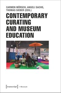 Test Cover Image of:  Contemporary Curating and Museum Education