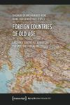 Foreign Countries of Old Age
