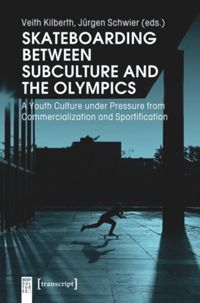 Test Cover Image of:  Skateboarding Between Subculture and the Olympics