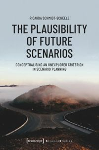 Test Cover Image of:  The Plausibility of Future Scenarios