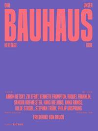 Our Bauhaus Heritage / Unser Bauhaus-Erbe