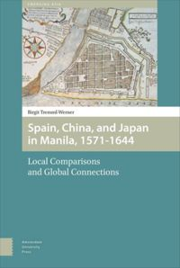Spain, China, and Japan in Manila, 1571-1644