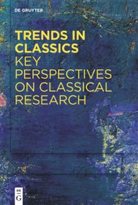 Cover Trends in Classics Key Perspectives on Classical Research