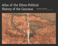 Test Cover Image of:  Atlas of the Ethno-Political History of the Caucasus