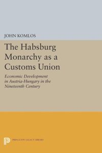 Test Cover Image of:  The Habsburg Monarchy as a Customs Union